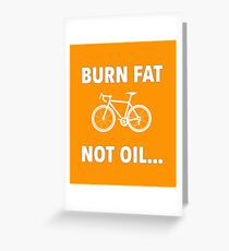 Burn Fat Not Oil - Cycling Design Greeting Card