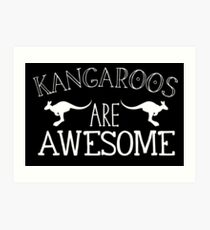 Kangaroos are awesome Art Print