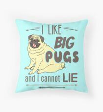 I like big pugs, and I cannot lie Throw Pillow