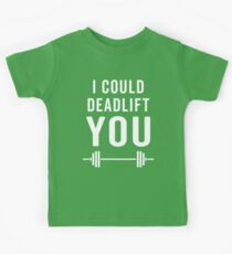 Deadlift You Gym Quote Kids Clothes