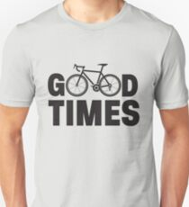 Cycling Funny Design - Good Times Unisex T-Shirt