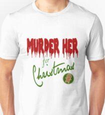 Murder Her For Christmas T-Shirt