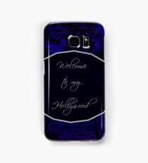 Welcome to my Hollywood Samsung Galaxy Case/Skin