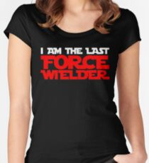 I am the last force wielder Women's Fitted Scoop T-Shirt