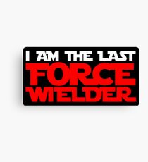 I am the last force wielder Canvas Print