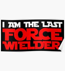 I am the last force wielder Poster