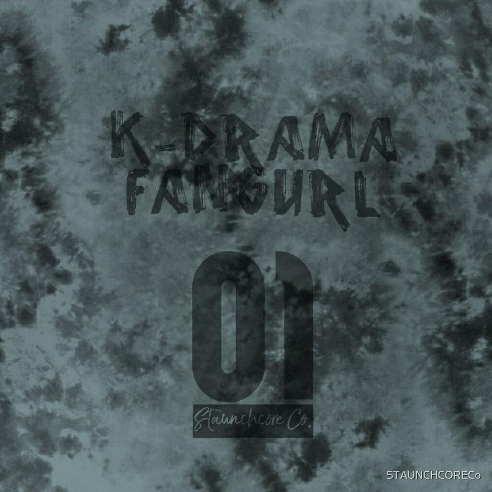 STAUNCHCORE CO. - K-Drama Fangurl 01 Myst Edition by STAUNCHCORECo