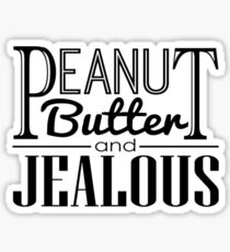 Peanut Butter & Jealous Sticker