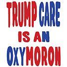 trump care oxymoron by EthosWear