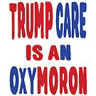 trump care oxymoron by EthosWear