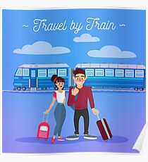 Train Travel. Travel Banner. Tourism Industry. Active People. Girl with Baggage. Man with Baggage. Happy Couple Poster