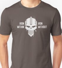 Iron Within Iron Without - Iron Warriors Warhammer 40k Unisex T-Shirt
