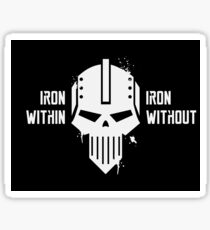 Iron Within Iron Without - Iron Warriors Warhammer 40k Sticker