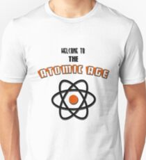 Welcome to the Atomic Age Unisex T-Shirt