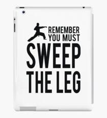 You Must Sweep the Leg iPad Case/Skin