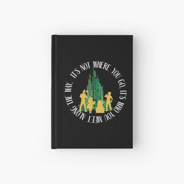 Who You Meet - Oz Inspired Collectibles Hardcover Journal