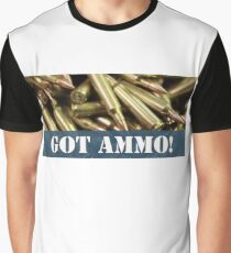 GOT AMMO!  Graphic T-Shirt