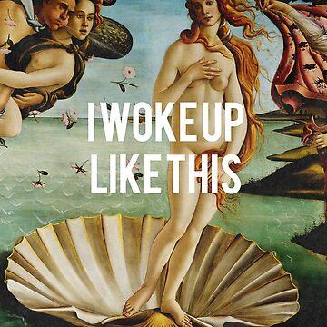 I woke up like this by fayemonterey