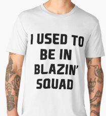 used to be in blazin  Men's Premium T-Shirt