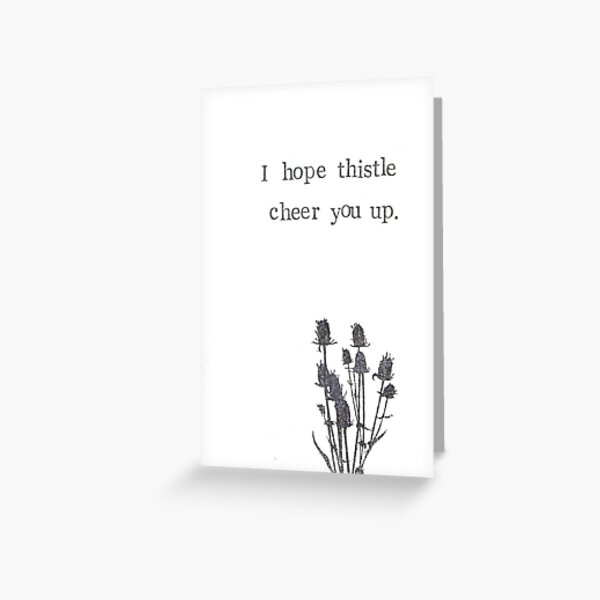 I Hope Thistle Cheer You Up Greeting Card