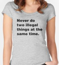 Two Illegal Things Women's Fitted Scoop T-Shirt