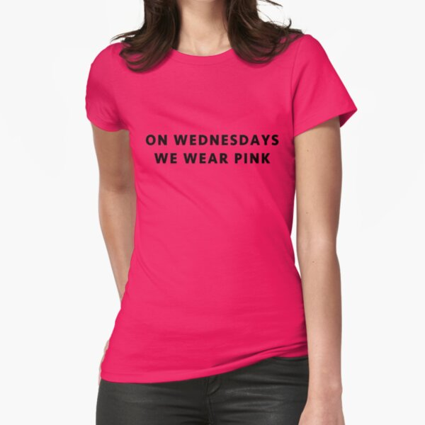 On Wednesdays We Wear Pink - Mean Girls Fitted T-Shirt