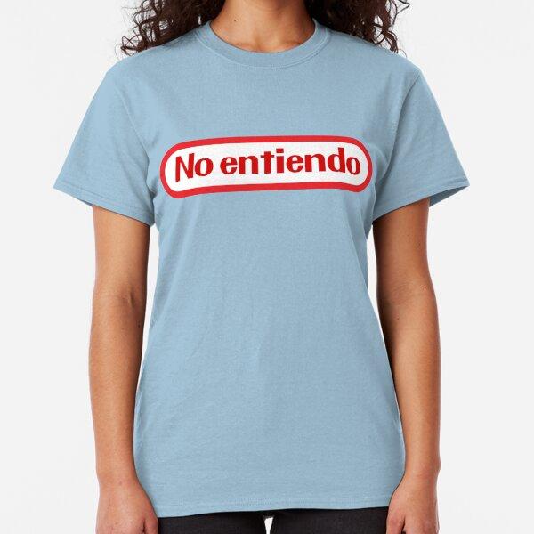Kein Entiendo Classic T-Shirt