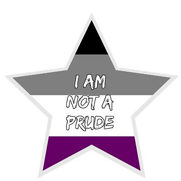 I'm Not A Prude - Ace Pride by MunRitter