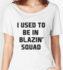 used to be in blazin  Women's Relaxed Fit T-Shirt