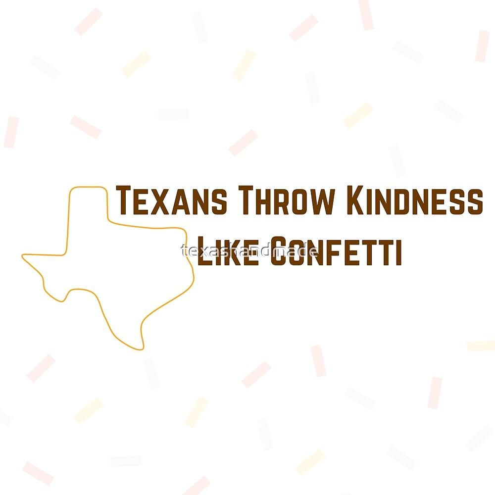 Texans Throw Kindness Like Confetti by texashandmade