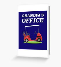 Grandpa's Office - Golf Cart Greeting Card