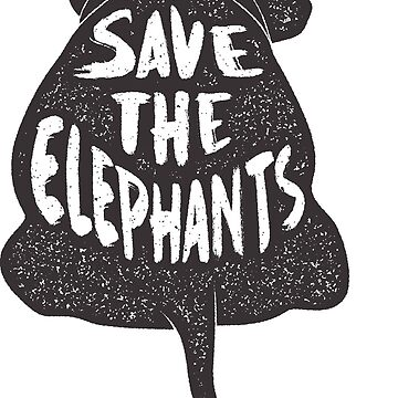 Save the Elephants  by AlyMerchandise