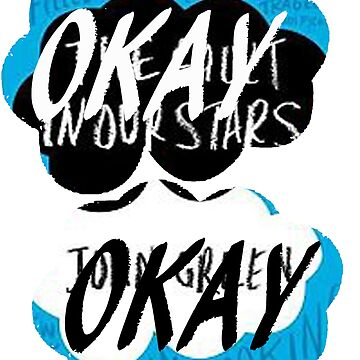 The Fault in Our Stars - Okay by MagicTypewriter