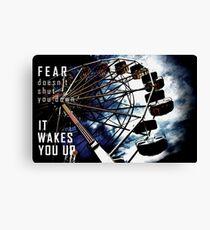 Fear Doesn't Shut You Down Canvas Print