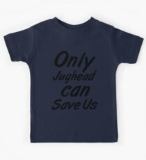 Only Jughead Can Save Us - 1 Kids Tee