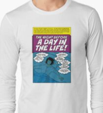 The Night Before a Day In The Life Long Sleeve T-Shirt