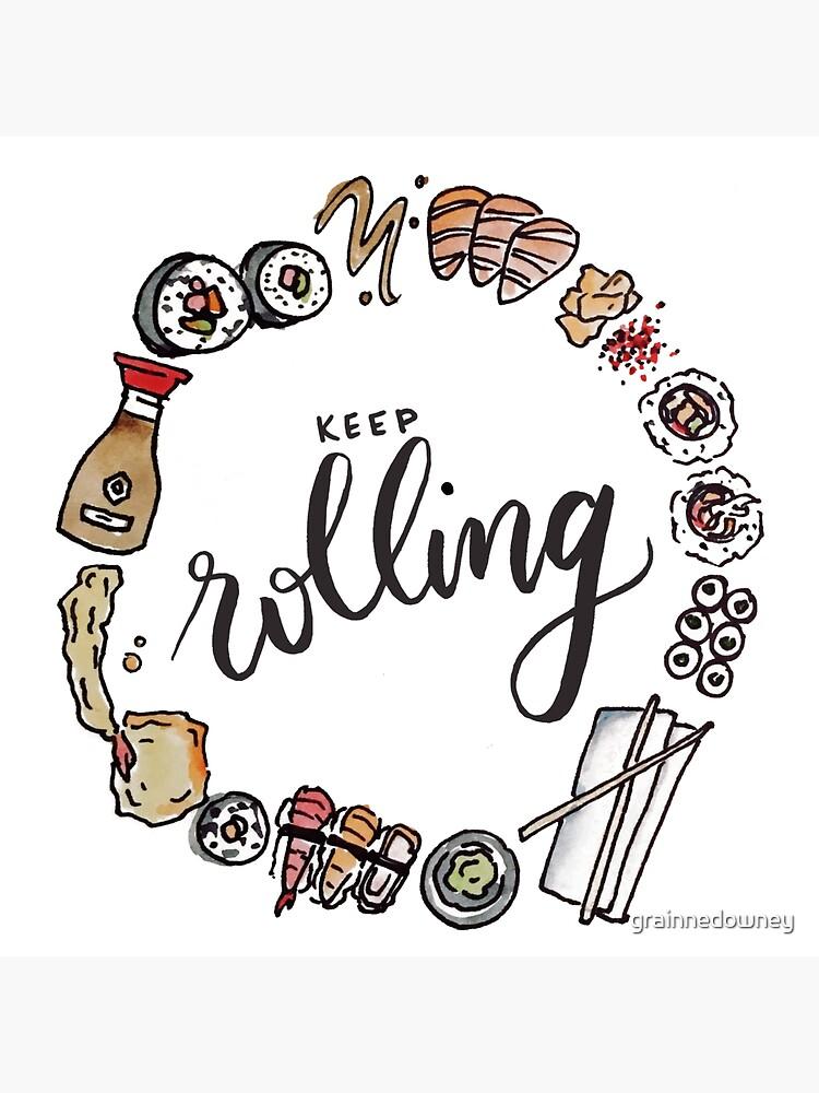 Keep Rolling! by grainnedowney