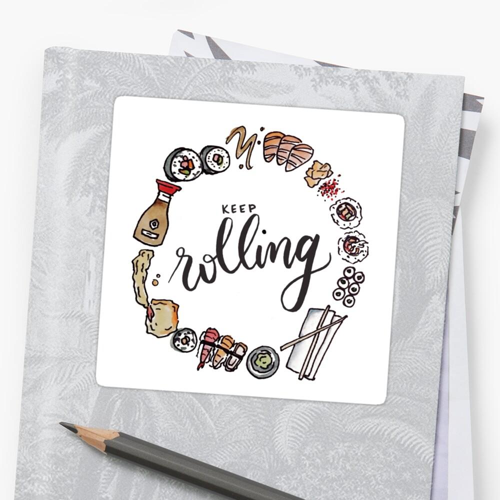 Keep Rolling! Sticker
