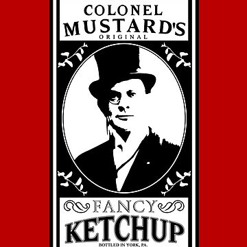 Colonel Mustard's Fancy Ketchup by bestnevermade