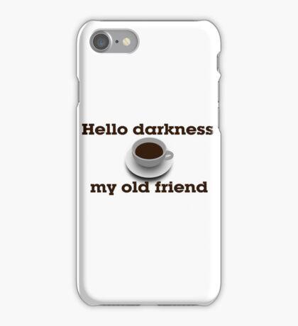 Hello darkness my old friend iPhone Case/Skin