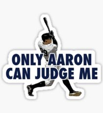 Only Aaron Can Judge Me 1 Sticker