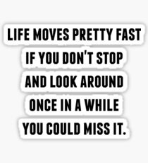 Ferris Bueller - Life Moves Pretty Fast Sticker