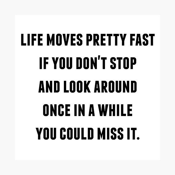 Ferris Bueller - Life Moves Pretty Fast Photographic Print