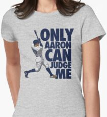 Only Aaron Can Judge Me 2 Women's Fitted T-Shirt