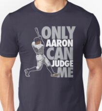 Only Aaron Can Judge Me 3 Unisex T-Shirt