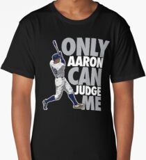 Only Aaron Can Judge Me 3 Long T-Shirt