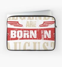 Legends Are Born in August Laptop Sleeve