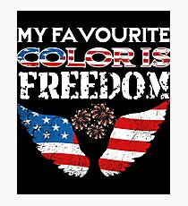 My Favorite Color Is Freedom 4th of July T Shirt USA America Photographic Print