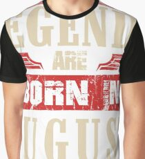 Legends Are Born in August Graphic T-Shirt