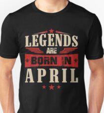 Legends Are Born in April Slim Fit T-Shirt